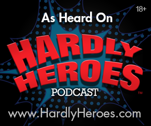 As heard on the Hardly Heroes Podcast